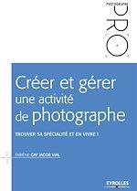 Téléchargez le livre :  Créer et gérer une activité de photographe