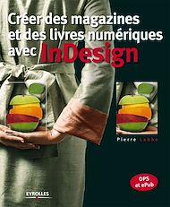 Téléchargez le livre :  Créer des magazines et des livres numériques avec InDesign