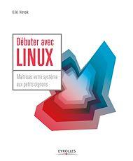 Téléchargez le livre :  Débuter avec LINUX