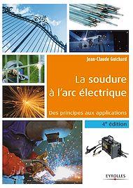 Téléchargez le livre :  La soudure à l'arc électrique