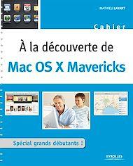 Téléchargez le livre :  A la découverte de Mac OS X Mavericks