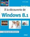Télécharger le livre :  A la découverte de Windows 8.1