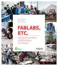 Téléchargez le livre :  FabLabs, etc.