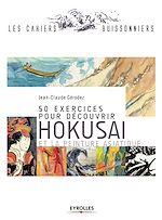 Download this eBook 50 exercices pour découvrir Hokusai et la peinture asiatique