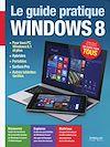 Télécharger le livre :  Le guide pratique Windows 8