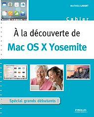 Téléchargez le livre :  A la découverte de Mac OS X Yosemite