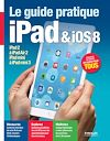 Télécharger le livre :  Le guide pratique iPad et iOS 8