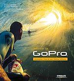 Téléchargez le livre :  Maîtriser sa GoPro