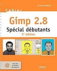 Téléchargez le livre :  Cahier Gimp 2.8 - Spécial débutants