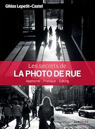 Téléchargez le livre :  Les secrets de la photo de rue