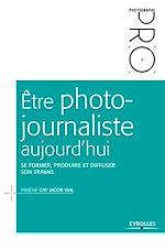 Download this eBook Être photojournaliste aujourd'hui