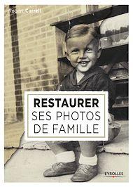 Téléchargez le livre :  Restaurer ses photos de famille