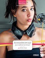 Download this eBook Accessoires en cuir pour sublimer ses tenues