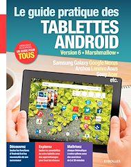 Téléchargez le livre :  Le guide pratique des tablettes Android