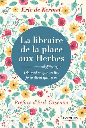 La libraire de la place aux herbes | Kermel, Eric de