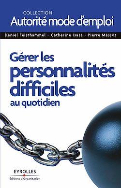 Download the eBook: Gérer les personnalités difficiles au quotidien