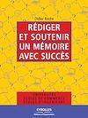 Télécharger le livre : Rédiger et soutenir un mémoire avec succès