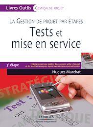 Téléchargez le livre :  La gestion de projet par étapes - Tests et mise en service
