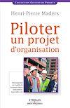Télécharger le livre :  Piloter un projet d'organisation