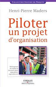 Téléchargez le livre :  Piloter un projet d'organisation