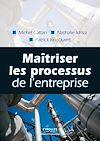Télécharger le livre :  Maîtriser les processus de l'entreprise