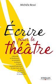 Téléchargez le livre :  Ecrire pour le théâtre