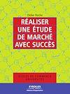 Télécharger le livre :  Réaliser une étude de marché avec succès