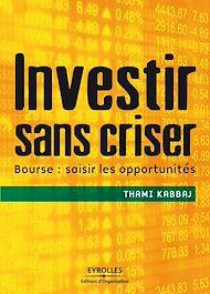 Téléchargez le livre :  Investir sans criser