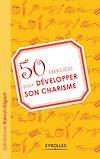 Télécharger le livre :  50 exercices pour développer son charisme