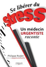 Téléchargez le livre :  Se libérer du stress  - Un médecin urgentiste raconte