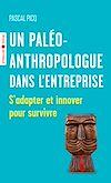 Télécharger le livre :  Un paléoanthropologue dans l'entreprise
