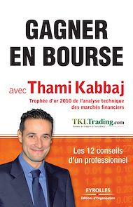 Téléchargez le livre :  Gagner en bourse avec Thami Kabbaj