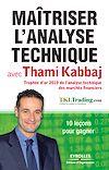 Télécharger le livre :  Maîtriser l'analyse technique avec Thami Kabbaj