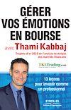 Télécharger le livre :  Gérer vos émotions en bourse avec Thami Kabbaj