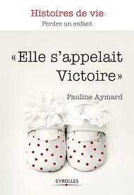 Téléchargez le livre :  Elle s'appelait Victoire