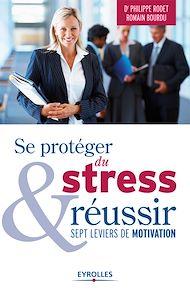 Téléchargez le livre :  Se protéger du stress et réussir