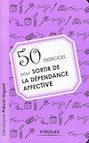 Télécharger le livre :  50 exercices pour sortir de la dépendance affective