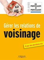 Download this eBook Gérer les relations de voisinage
