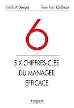 Download this eBook Les 6 chiffres-clés du manager efficace