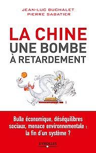 Téléchargez le livre :  La Chine, une bombe à retardement