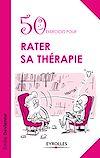 Télécharger le livre :  50 exercices pour rater sa thérapie