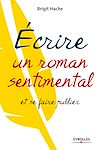 Télécharger le livre :  Ecrire un roman sentimental et se faire publier
