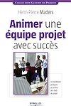 Télécharger le livre :  Animer une équipe projet avec succès