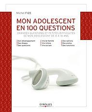 Téléchargez le livre :  Mon adolescent en 100 questions