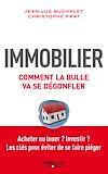 Télécharger le livre :  Immobilier, comment la bulle va se dégonfler