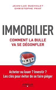 Téléchargez le livre :  Immobilier, comment la bulle va se dégonfler