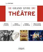 Téléchargez le livre :  Le grand livre du théâtre