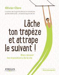 Téléchargez le livre :  Lâche ton trapèze et attrape le suivant !