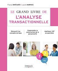 Téléchargez le livre :  Le grand livre de l'analyse transactionnelle