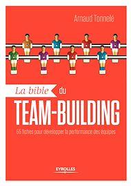 Téléchargez le livre :  La bible du team-building